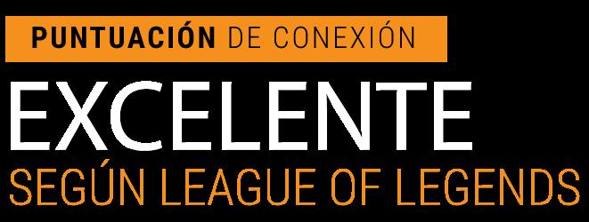 Puntuación de conexión excelente según League of Legends