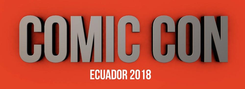 Comic Con Ecuador 2018